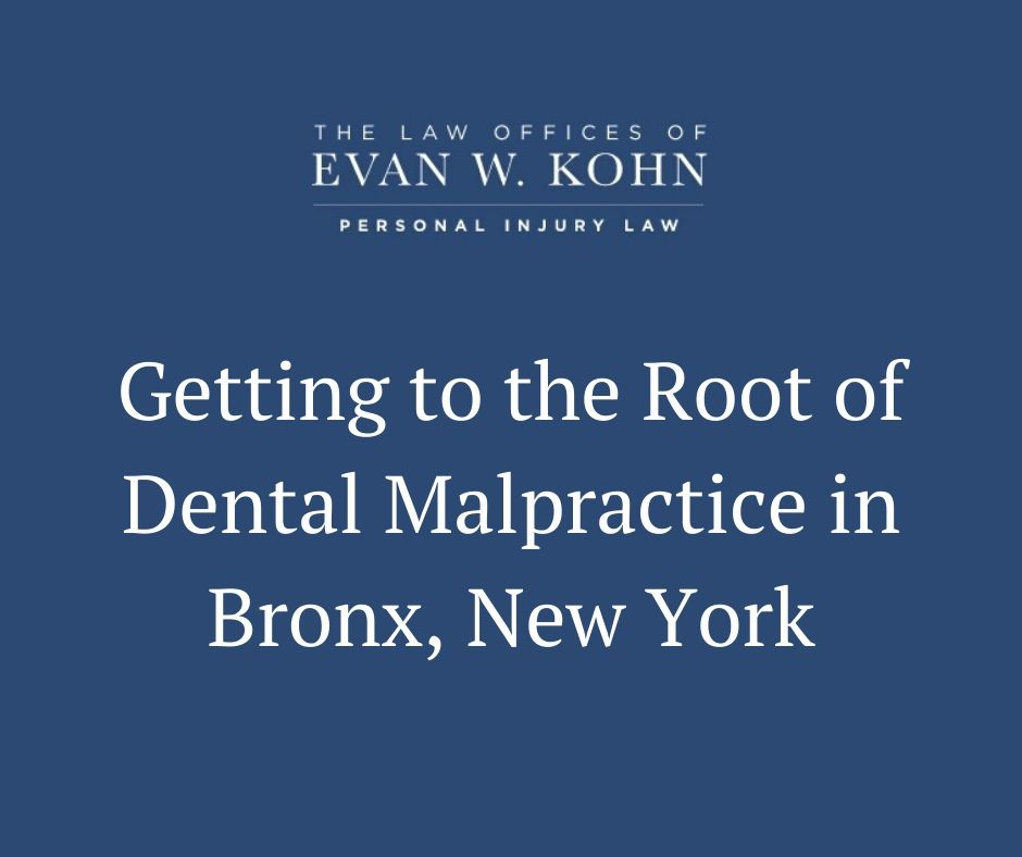 Getting to the Root of Dental Malpractice in Bronx, New York